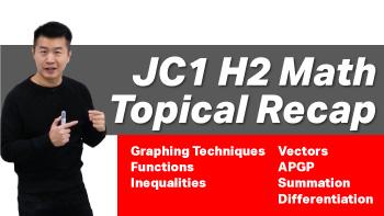 A Level JC H2 Math JC1 Semester 1 Topical Crash Course